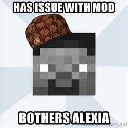 Scumbag Steve (MCF) - HAS ISSUE WITH MOD Bothers Alexia