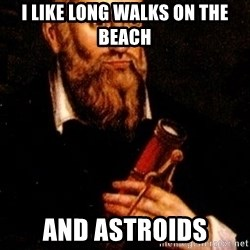 Nostradamus - i like long walks on the beach  and astroids