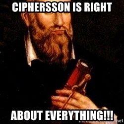 Nostradamus - ciphersson is right about everything!!!