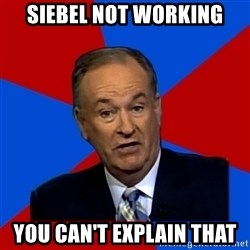 Bill O'Reilly Proves God - SIEBEL NOT WORKING YOU CAN'T EXPLAIN THAT