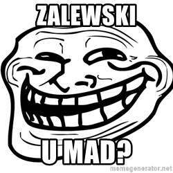 You Mad - ZALEWSKI U MAD?