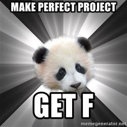 Regretting panda - make perfect project get f