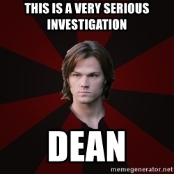 Bitchface Sam - This is a very serious investigation dean