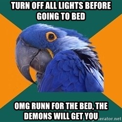 Paranoid Parrot - Turn off all lights before going to bed OMG runn for the bed, the demons will get you