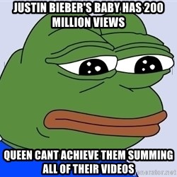 Feels Bad Man Frog - justin bieber's baby has 200 million views queen cant achieve them summing all of their videos