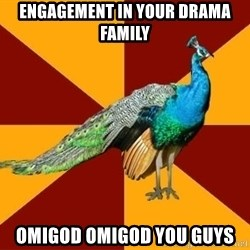 Thespian Peacock - engagement in your drama family OMIGOD OMIGOD YOU GUYS