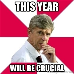 wengerrrrr - This Year will be crucial