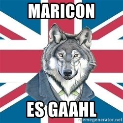 Sir Courage Wolf Esquire - Maricon es gaahl