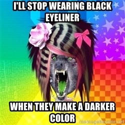 Insanity Scene Wolf - i'll stop wearing black eyeliner when they make a darker color