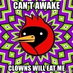 Omsk Crow - can't awake clowns will eat me
