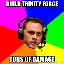 Phreak1 - BUILD TRINITY FORCE TONS OF DAMAGE