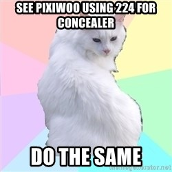 Beauty Addict Kitty - SEE PIXIWOO USING 224 FOR CONCEALER DO THE SAME