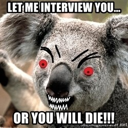Abortion Koala - Let me interview you... or you will die!!!