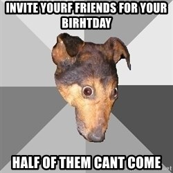 Depressed Dog - invite yourf friends for your birhtday half of them cant come