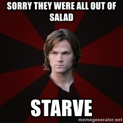 Bitchface Sam - Sorry they were all out of salad starve