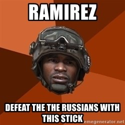 Ramirez Has Weed - ramirez defeat the the russians with this stick