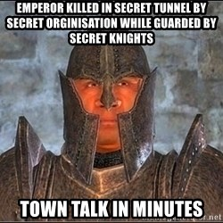 Oblivion - emperor killed in secret tunnel by secret orginisation while guarded by secret knights town talk in minutes