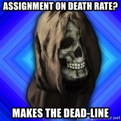 Scytheman - Assignment on death rate? Makes the dead-line