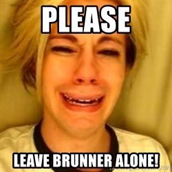 You Leave Jack Burton Alone - please leave brunner alone!