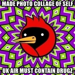 Omsk Crow - Made photo collage of self UK AIR MUST CONTAIN DRUGZ