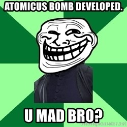 Trollface professor - atomicus bomb developed. U MAD BRO?