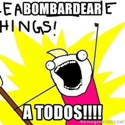 clean all the things - BOMBARDEAR A TODOS!!!!