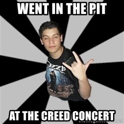 Metal Boy From Hell - Went in the pit at the creed concert
