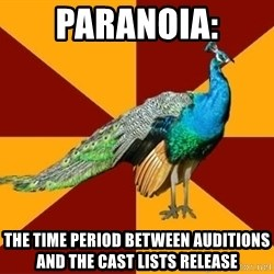 Thespian Peacock - Paranoia: The time period between auditions and the cast lists release