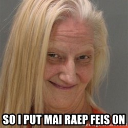 Prison Lady Like Yeahh - sO i PUT MAI RAEP FEIS ON