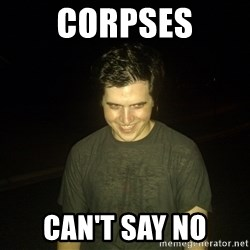 Rapist Edward - corpses can't say no
