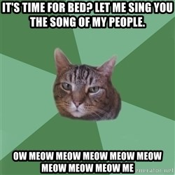 fyeahassholecat - It's time for bed? let me sing you the song of my people. ow meow meow meow meow meow meow meow meow me