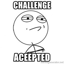 Challenge Accepted HD - CHALLENGE ACEEPTED