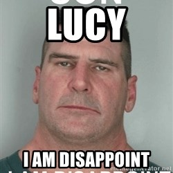 Son I Am Dissapoint - Lucy I am disappoint