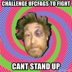 Russian Boozer - Challenge ufcfags to fight cant stand up