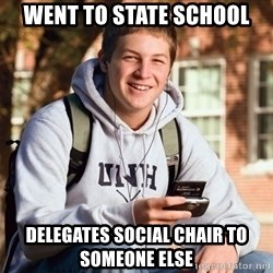 College Freshman - Went to state school delegates social chair to someone else