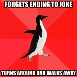Socially Awesome Penguin - Forgets ending to joke turns around and walks away