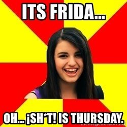 Rebecca Black - its frida... oh... ¡sh*t! is thursday.