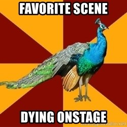 Thespian Peacock - Favorite scene dying onstage