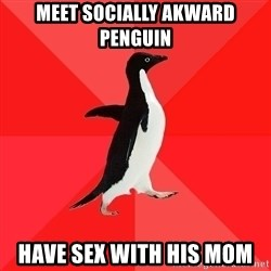 Socially Awesome Penguin - Meet socially akward penguin HAVE SEX WITH HIS MOM