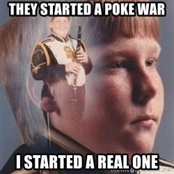 PTSD Clarinet Boy - They started a poke war  I started a real one