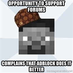 Scumbag Steve (MCF) - Opportunity to Support Forums Complains that adblock does it better