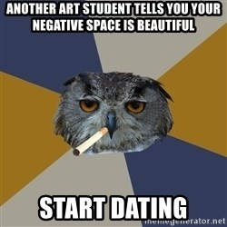 Art Student Owl - Another art student tells you your negative space is beautiful Start Dating