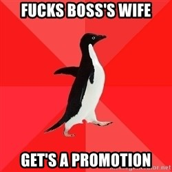 Socially Awesome Penguin - fucks boss's wife get's a promotion
