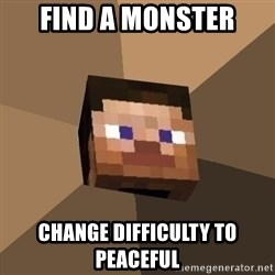 Minecrafty - find a monster change difficulty to peaceful