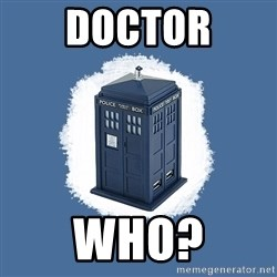 Dr Who - doctor who?