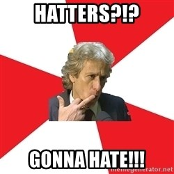 Jorge Jesus - hatters?!? Gonna hate!!!