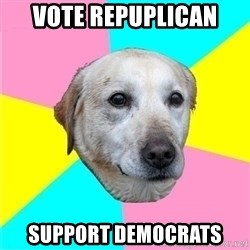 Politically Neutral Dog - vote repuplican support democrats