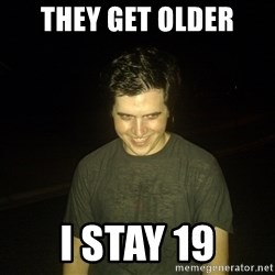 Rapist Edward - They get older I stay 19