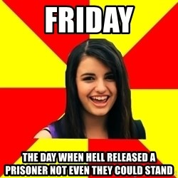 Rebecca Black - friday the day when hell released a prisoner not even they could stand