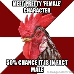 Roleplaying Rooster - meet pretty 'female' character 50% chance it is in fact male